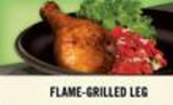 Flame-grilled Leg